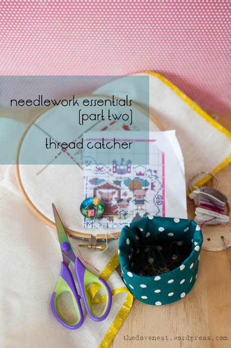 needlework essentials - part two - thread catcher